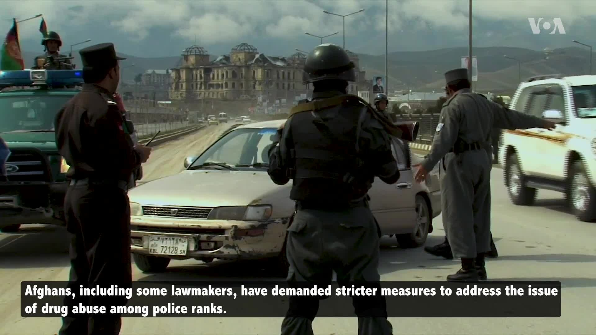 Afghanistan: Measures in Place to Curb Drug Use in Police