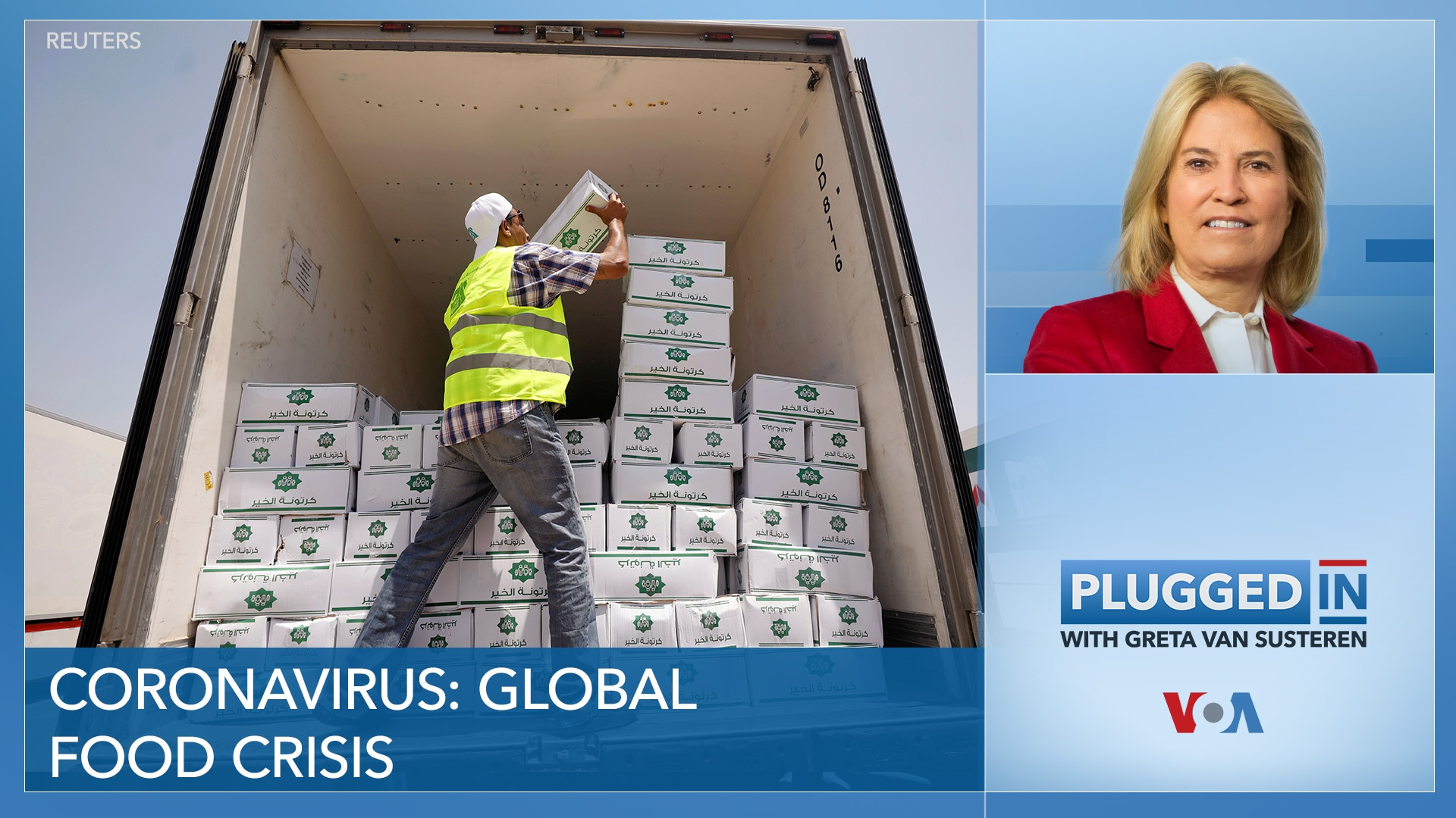 Plugged In with Greta Van Susteren-Coronavirus: Global Food Crisis