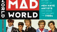 """Mad World, An Oral History of New Wave Artists and Songs That Defined the 1980s"""