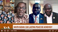 South Sudan: Can Lasting Peace Be Achieved?