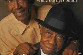 New CD Has Fans Wondering if Pinetop Perkins, Willie 'Big Eyes' Smith are 'Joined At The Hip'