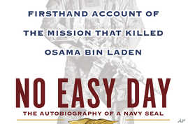 """This book cover image released by Dutton shows """"No Easy Day: The Firsthand Account of the Mission that Killed Osama Bin Laden,"""" by Mark Owen with Kevin Maurer."""