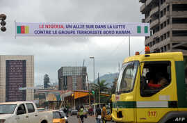 A banner reads 'Nigeria - an ally in the fight against terrrorist group Boko Haram' in Yaounde, Cameroon, July 28, 2015.