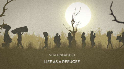 VOA Unpacked Life as a Refugee