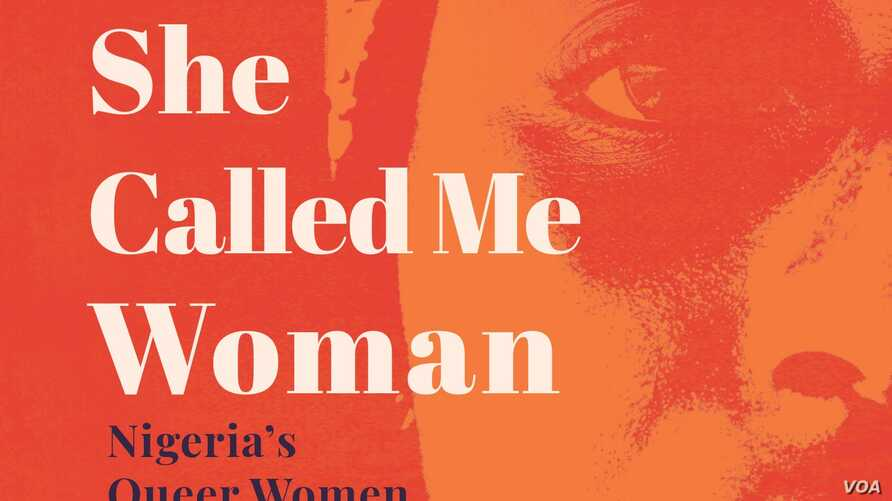 """She Called Me Woman: Nigeria's Queer Women Speak"" (Photo courtesy of Cassava Republic Press)"