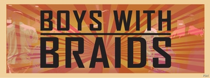 Banner, courtesy: Boys With Braids.