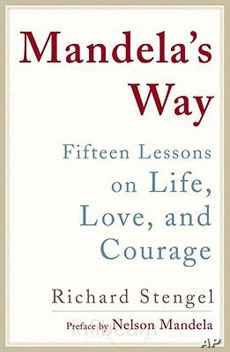 'Mandela's Way: 15 Lessons on Life, Love and Courage', sums up lessons the African leader has learned during his lifetime.