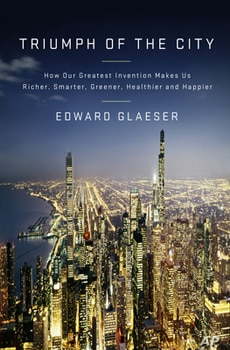 """Harvard economist Edward Glaeser makes the case for city living in """"Triumph of the City."""""""