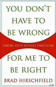 "Hirschfield's popular and accessible book ""You Don't Have to Be Wrong for Me to Be Right"" is a both a memoir and an exhortation for inclusiveness in today's ideologically divided and often violent world"