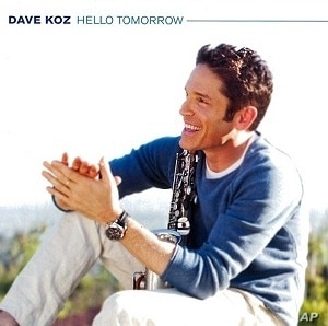 "Dave Koz's ""Hello Tomorrow"" CD"