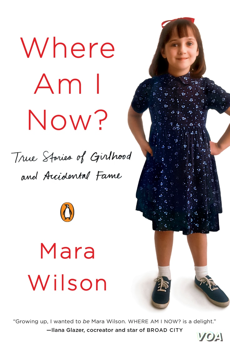 """In """"Where Am I Now? True Stories of Girlhood and Accidental Fame,"""" Mara Wilson says it's not easy to be a child star."""