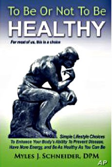 """In """"To Be or Not to Be Healthy"""" Dr. Myles Schneider describes six healthy habits for well-being"""