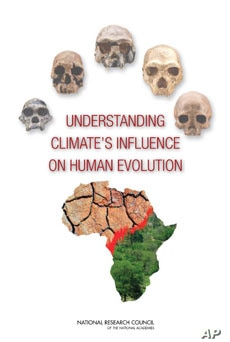 Climate and fossil records suggest that some events in human evolution coincided with substantial changes in African and Eurasian climate according to a new report published by the National Research Council.