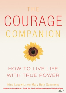 In their book, 'The Courage Companion: How to Live Life with True Power,' authors Nina Lesowitz and Mary Beth Sammons explore what courage is and how it can help people transform their lives.