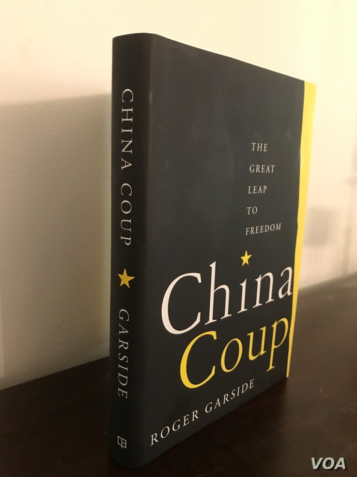 China Coup - The Great Leap to Freedom, authored by Roger Garside, was published by The University of California Press in May 2021 - Credit: Natalie Liu/VOA